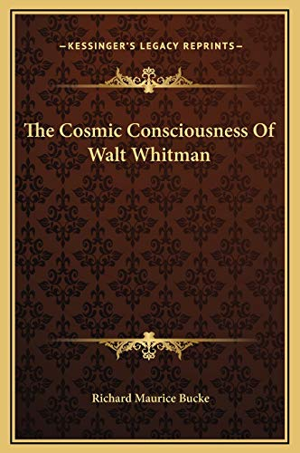 9781169172364: The Cosmic Consciousness Of Walt Whitman
