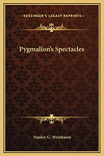 9781169173781: Pygmalion's Spectacles
