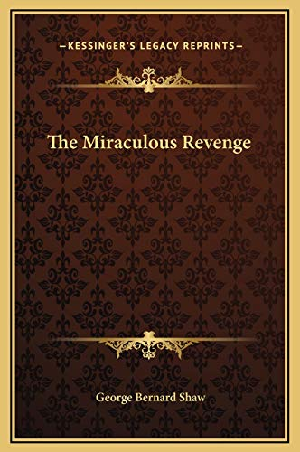 The Miraculous Revenge (116917390X) by George Bernard Shaw