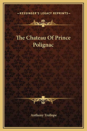 9781169174368: The Chateau Of Prince Polignac