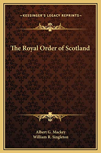 9781169177284: The Royal Order of Scotland