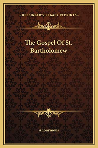 9781169177680: The Gospel Of St. Bartholomew