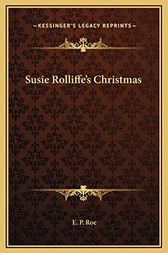 Susie Rolliffe's Christmas (9781169177901) by E. P. Roe