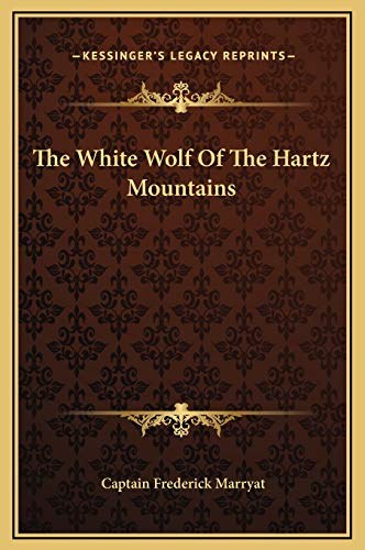9781169178052: The White Wolf Of The Hartz Mountains