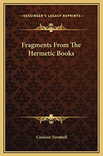 9781169179585: Fragments From The Hermetic Books