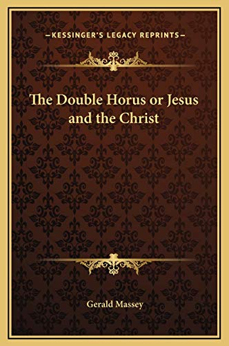 9781169180321: The Double Horus or Jesus and the Christ