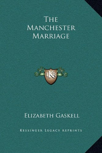 9781169181564: The Manchester Marriage