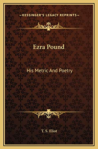 9781169181779: Ezra Pound: His Metric And Poetry