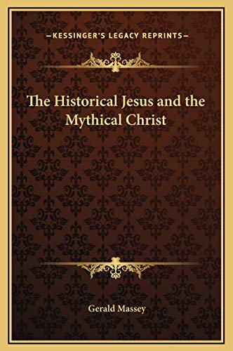 9781169182264: The Historical Jesus and the Mythical Christ