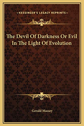 9781169182288: The Devil Of Darkness Or Evil In The Light Of Evolution