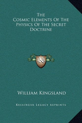 9781169182400: The Cosmic Elements of the Physics of the Secret Doctrine