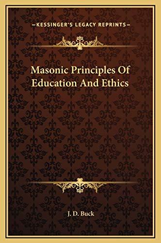 9781169182424: Masonic Principles Of Education And Ethics