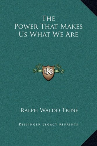 9781169183766: The Power That Makes Us What We Are