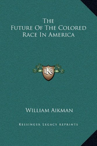 9781169184695: The Future Of The Colored Race In America