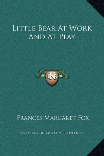 9781169184992: Little Bear at Work and at Play