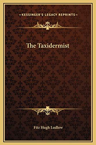 9781169185234: The Taxidermist