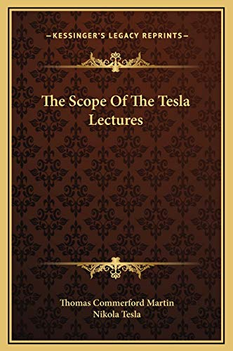 9781169185999: The Scope Of The Tesla Lectures