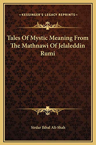 9781169187344: Tales of Mystic Meaning from the Mathnawi of Jelaleddin Rumi