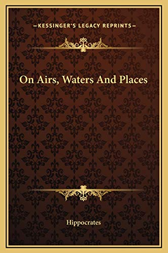 9781169188105: On Airs, Waters And Places