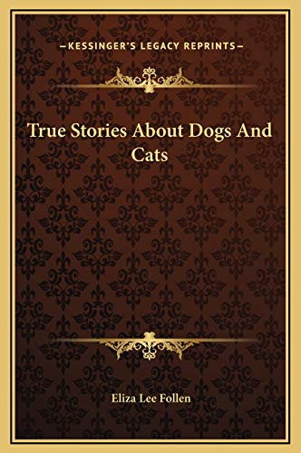 9781169188419: True Stories About Dogs And Cats