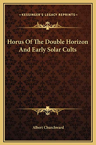 9781169188549: Horus Of The Double Horizon And Early Solar Cults