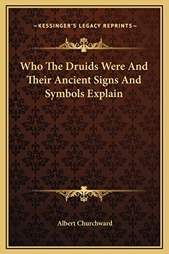 9781169188556: Who The Druids Were And Their Ancient Signs And Symbols Explain