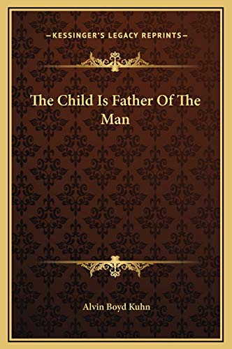 9781169188600: The Child Is Father Of The Man