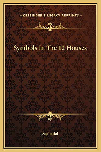 9781169189027: Symbols In The 12 Houses