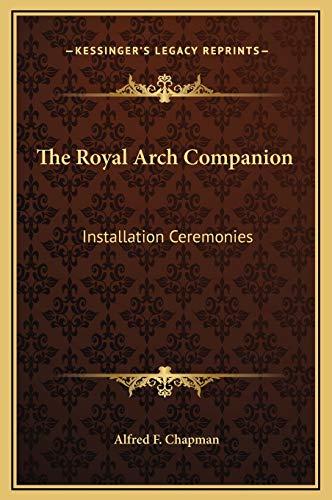 9781169189249: The Royal Arch Companion: Installation Ceremonies