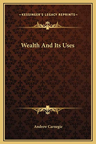 9781169190122: Wealth And Its Uses