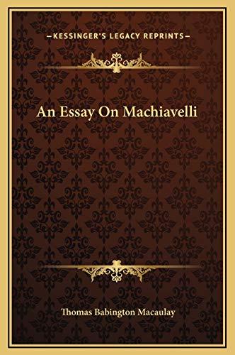 9781169190283: An Essay On Machiavelli