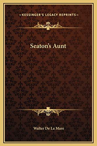 Seaton's Aunt: Walter de La Mare