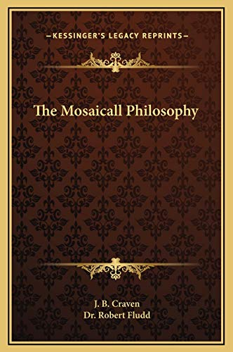 9781169191259: The Mosaicall Philosophy
