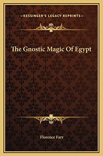 9781169191495: The Gnostic Magic Of Egypt