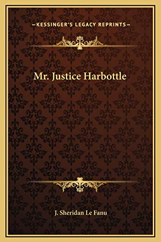 Mr. Justice Harbottle (9781169193178) by J. Sheridan Le Fanu