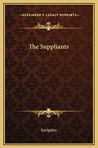 9781169193871: The Suppliants