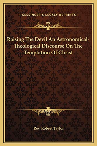 9781169193994: Raising The Devil An Astronomical-Theological Discourse On The Temptation Of Christ