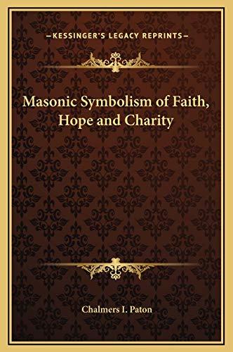 9781169195127: Masonic Symbolism of Faith, Hope and Charity