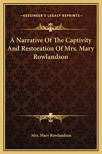 9781169195448: A Narrative of the Captivity and Restoration of Mrs. Mary Rowlandson