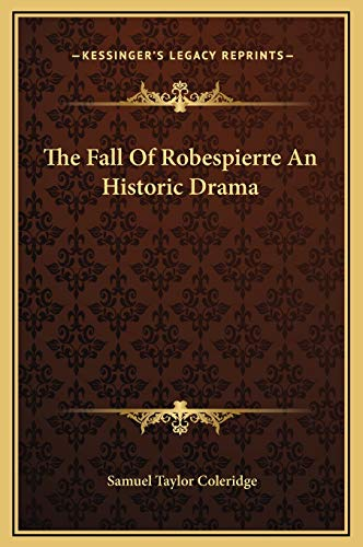 9781169196094: The Fall Of Robespierre An Historic Drama