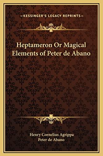 9781169196308: Heptameron Or Magical Elements of Peter de Abano