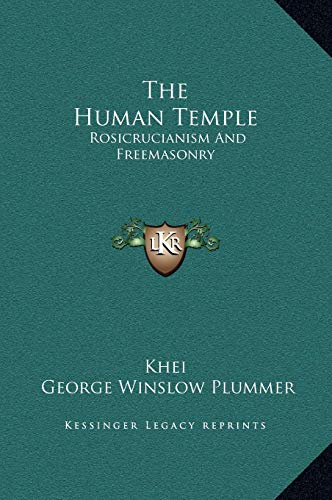 9781169196643: The Human Temple: Rosicrucianism and Freemasonry