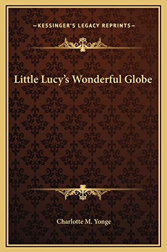Little Lucy's Wonderful Globe (9781169197640) by Charlotte M. Yonge