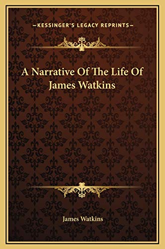 9781169197671: A Narrative Of The Life Of James Watkins