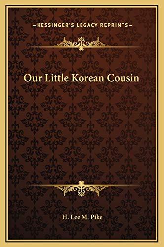 9781169197701: Our Little Korean Cousin