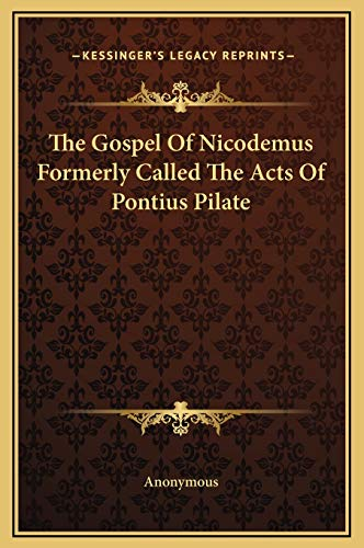 9781169197770: The Gospel Of Nicodemus Formerly Called The Acts Of Pontius Pilate