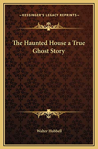 9781169199859: The Haunted House a True Ghost Story