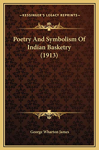 9781169201507: Poetry And Symbolism Of Indian Basketry (1913)