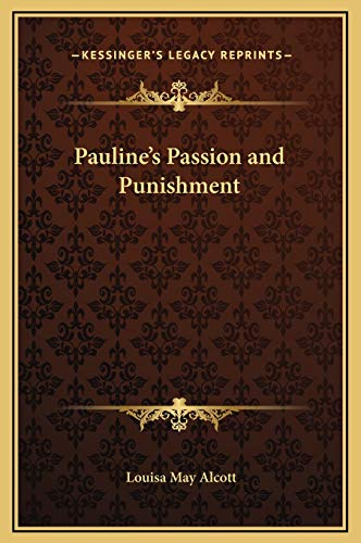 Pauline's Passion and Punishment (9781169201712) by Louisa May Alcott