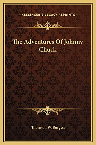 9781169202108: The Adventures Of Johnny Chuck